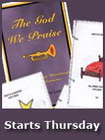 God We Praise - Starts Thursday!